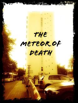 """Foto eines Hochhauses, mit Farbfiltern bearbeitet und der Aufschrift """"The Meteor of Death"""""""