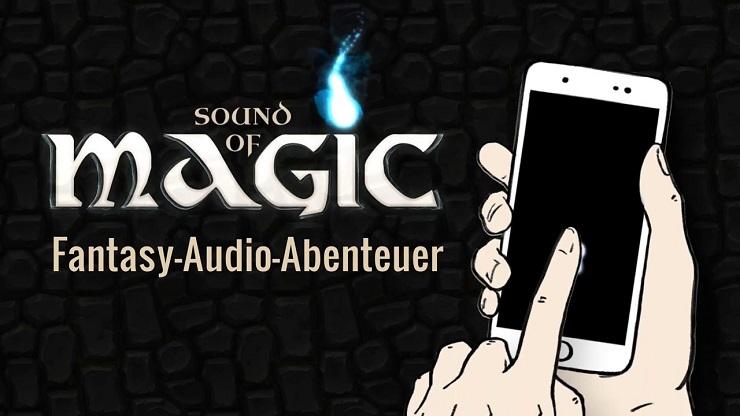 Logo der App Sound of Magic, darunter steht Fantasy-Audio-Abenteuer, rechts Zeichnung eines Smartphones dass in der Hand gehalten wird