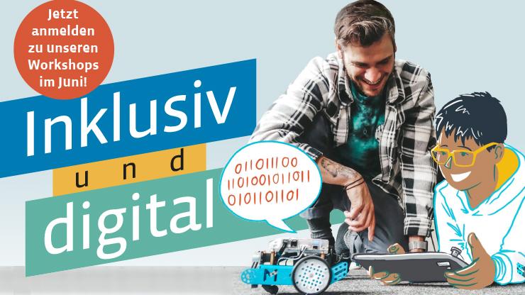 Inklusiv und digital: Jetzt anmelden zu unseren Workshops im Juni